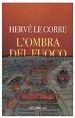 L' ombra del fuoco Ebook di  Hervé Le Corre