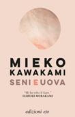 Seni e uova Ebook di  Mieko Kawakami
