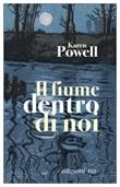 Il fiume dentro di noi Ebook di  Karen Powell