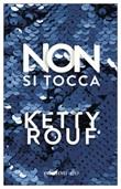 Non si tocca Ebook di  Ketty Rouf