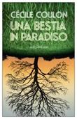 Una bestia in paradiso Ebook di  Cécile Coulon