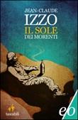 Il sole dei morenti Ebook di  Jean-Claude Izzo