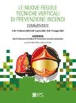 Le nuove regole tecniche verticali di prevenzione incendi commentate Libro di