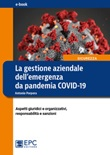 La gestione aziendale dell'emergenza da pandemia COVID-19. Aspetti giuridici e organizzativi, responsabilità e sanzioni Ebook di  Antonio Porpora, Antonio Porpora