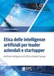 Etica delle intelligenze artificiali per leader aziendali e startupper. Artificial Intelligence (AI) Ethics Model Canvas Libro di  Daniele Verdesca