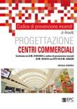 Prevenzione incendi. Progettazione centri commerciale. Confronto tra d.m. 27/07/2010 e codice di prevenzione incendi (d.m. 18/10/19 con rtv V.8 d.m. 14/02/20) Ebook di  Nicola Zoeddu