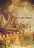 La Casa Fantasia nel paese di A Ebook di  Maurizio Barilli, Maurizio Barilli