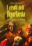 I frutti dell'Ayurveda nella giungla di Mumbai Ebook di  Iacopo De Rossi