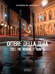Ombre della sera. (Tell me where it hurts) Ebook di  Alfredo De Gregorio, Alfredo De Gregorio