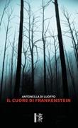 Il cuore di Frankenstein Libro di  Antonella Di Luoffo