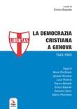 La Democrazia Cristiana a Genova (1943-1993) Libro di