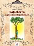 Dolceterra. Copione teatrale per bambini Ebook di  Fiorella Colombo, Fiorella Colombo