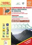 Camminare sui monti della Provincia di Genova-Trekking around Genova. Ediz. bilingue Libro di