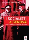 I socialisti e Genova. Storia di un partito e di una città: 1942-1994 Libro di  Enrico Baiardo, Marco Peschiera