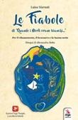 Le fiabole di «Quando i merli erano bianchi...» Libro di  Luisa Marnati