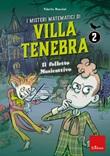 I misteri matematici di villa Tenebra. Vol. 2: Libro di  Valeria Razzini