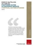 L'autismo oltre lo sguardo medico. Critical Autism Studies Libro di  Enrico Valtellina