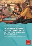 La certificazione delle competenze nella scuola secondaria di primo grado. Prove e strumenti per una valutazione efficace Libro di  Leano Garofoletti, Giuseppina Gentili