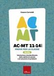 AC-MT 11-14 anni. Prove per la classe. Guida. Valutazione standardizzata delle attività di calcolo e di soluzione dei problemi Libro di  Cesare Cornoldi