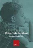 Pensare da bambini. La sfida di Amica Sofia Libro di  Dorella Cianci, Massimo Iiritano