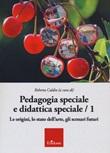 Pedagogia speciale e didattica speciale. Vol. 1: Libro di  Roberta Caldin