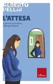 L' attesa. Il percorso emotivo della gravidanza Ebook di  Alberto Pellai