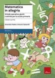 Matematica in allegria. Schede operative, giochi e attività per la scuola primaria. Per la 5ª classe elementare Ebook di  Antonella Fedele, Antonio Saltarelli