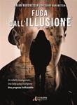 Fuga dall'illusione Ebook di  Brian Rubenstein, Brian Rubenstein, Terry Rubenstein, Terry Rubenstein