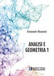 Analisi e geometria 1 Libro di  Emanuele Munarini