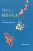 I mille colori degli aquiloni Libro di  Sabrina Del Giudice