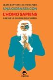 Una giornata con l'homo sapiens. Capire le origini dell'uomo Ebook di  Jean-Baptiste de Panafieu