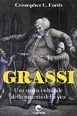 Grassi. Una storia culturale della materia della vita Ebook di  Christopher F. Forth