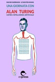 Una giornata con Alan Turing. Capire l'intelligenza artificiale Ebook di  Rachid Guerraoui, Hoang Lê Nguyên