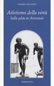 Atletismo della virtù. Sulla «philía» in Aristotele Libro di  Gerardo Alicandro