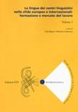 Le lingue dei centri linguistici nelle sfide europee e internazionali: formazione e mercato del lavoro. Vol. 2: Libro di