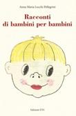 Racconti di bambini per bambini. Ediz. a colori Libro di  Anna Maria Locchi Pellegrini