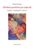 Ghiribizzi penalistici per colpevoli. Legalità, «malalegalità», dintorni Libro di  Fausto Giunta