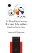 La filosofia attraverso il prisma delle culture. Dialoghi con Maurizio Pagano Libro di