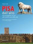 Pisa dall'alto. Una passeggiata con Leo sulle antiche mura della città Libro di  Stefano Sodi