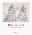 Paolo Lapi. Grafiche e dipinti 1961-2013 Libro di