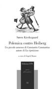 Polemica contro Heiberg. Un piccolo annesso di Constantin Constantius, autore di «La ripetizione» Libro di  Søren Kierkegaard