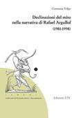 Declinazioni del mito nella narrativa di Rafael Argullol (1981-1998) Libro di  Germana Volpe
