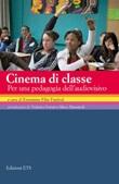 Cinema di classe. Per una pedagogia dell'audiovisivo Libro di