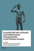 La tutela dei beni culturali nell'ordinamento internazionale e nell'Unione europea Libro di