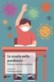 La scuola nella pandemia. Dialogo multidisciplinare Libro di