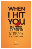 When I hit you. Or, a portrait of the writer as a young wife Libro di  Meena Kandasamy