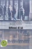 Riflessi di sé Ebook di  Michela Traverso, Michela Traverso