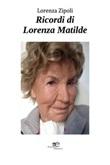 Ricordi di Lorenza Matilde Ebook di  Lorenza Zipoli, Lorenza Zipoli