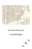 I versi del tempo Ebook di  Nicola Maria Mendolicchio, Nicola Maria Mendolicchio