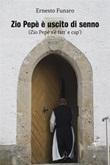 Zio Pepè è uscito di senno Ebook di  Ernesto Funaro, Ernesto Funaro